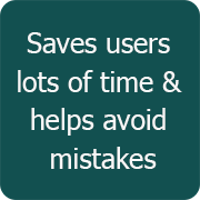 Saves users lots of time & helps avoid mistakes